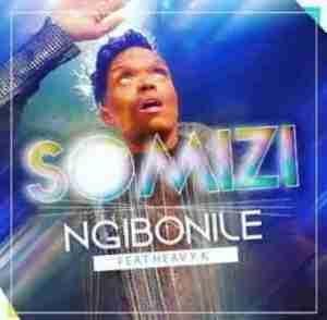 Somizi - Ngibonile ft. Heavy K